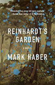 REINHARDT'S GARDEN by Mark Haber