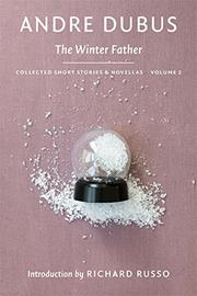 THE WINTER FATHER by Andre Dubus