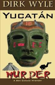 YUCATÁN IS MURDER by Dirk Wyle