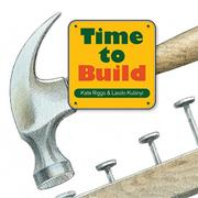 TIME TO BUILD by Kate Riggs