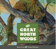 THE GREAT NORTH WOODS by Brian Heinz