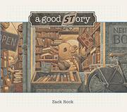 A GOOD STORY by Zack Rock