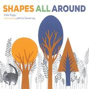 SHAPES ALL AROUND by Kate Riggs