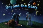BEYOND THE STARS by Kate Riggs