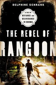 THE REBEL OF RANGOON by Delphine Schrank