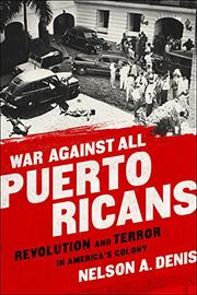 WAR AGAINST ALL PUERTO RICANS by Nelson A. Denis