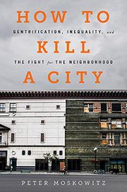 HOW TO KILL A CITY by Peter Moskowitz