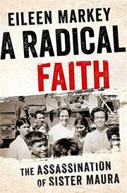 A RADICAL FAITH by Eileen Markey