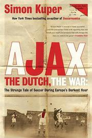 AJAX, THE DUTCH, THE WAR by Simon Kuper