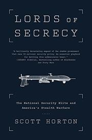 LORDS OF SECRECY by Scott Horton