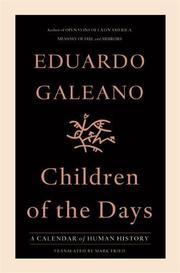CHILDREN OF THE DAYS by Eduardo Galeano