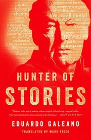HUNTER OF STORIES by Eduardo Galeano