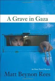 A GRAVE IN GAZA by Matt Beynon Rees