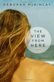 THE VIEW FROM HERE by Deborah McKinlay
