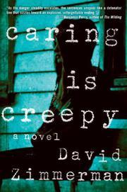 CARING IS CREEPY by David Zimmerman