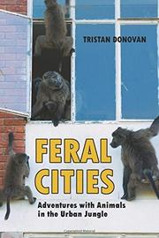 FERAL CITIES by Tristan Donovan