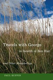TRAVELS WITH GEORGE IN SEARCH OF BEN HUR by Paul Ruffin