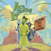 ACE LACEWING, BUG DETECTIVE by David Biedrzycki