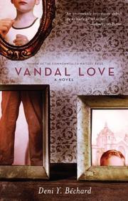 VANDAL LOVE by Deni Y. Béchard