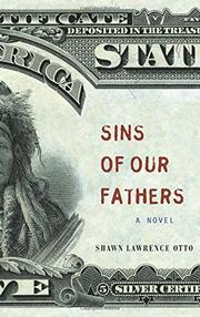 SINS OF OUR FATHERS by Shawn Lawrence Otto