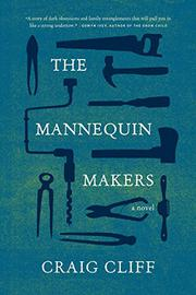THE MANNEQUIN MAKERS by Craig Cliff