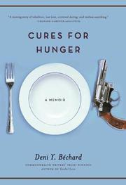 CURES FOR HUNGER by Deni Y. Béchard