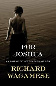 FOR JOSHUA by Richard Wagamese