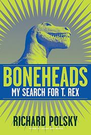 BONEHEADS by Richard Polsky