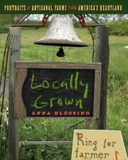 LOCALLY GROWN by Anna H. Blessing