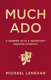 MUCH ADO by Michael Lenehan
