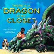 THERE'S A DRAGON IN MY CLOSET  by Dorothea  Taylor