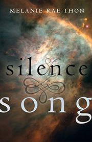 SILENCE AND SONG by Melanie Rae Thon
