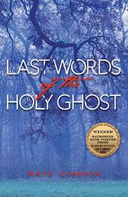 LAST WORDS OF THE HOLY GHOST by Matt Cashion