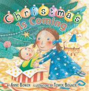 CHRISTMAS IS COMING by Anne Bowen