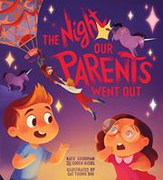 THE NIGHT OUR PARENTS WENT OUT by Katie Goodman