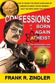 CONFESSIONS OF A BORN-AGAIN ATHEIST by Frank R. Zindler