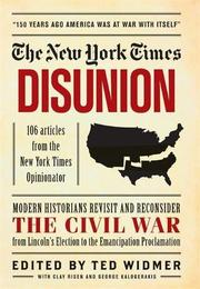 THE NEW YORK TIMES DISUNION by Ted Widmer
