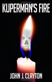 KUPERMAN'S FIRE by John J. Clayton
