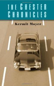 THE CHESTER CHRONICLES by Kermit Moyer