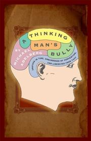 A THINKING MAN'S BULLY by Michael Adelberg