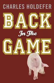 BACK IN THE GAME by Charles Holdefer