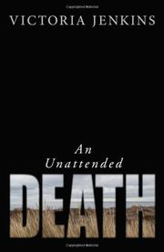AN UNATTENDED DEATH by Victoria Jenkins