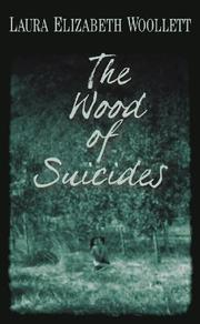 THE WOOD OF SUICIDES by Laura Elizabeth Woollett