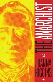 THE ANARCHIST by Joanna Higgins