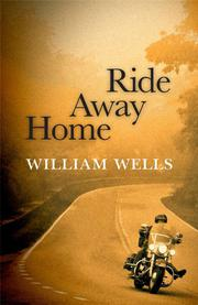 RIDE AWAY HOME by William Wells