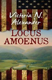 LOCUS AMOENUS by Victoria N. Alexander