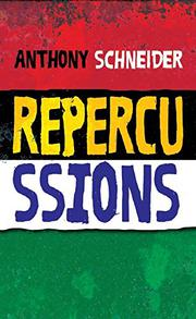 REPERCUSSIONS by Anthony Schneider