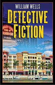 DETECTIVE FICTION by William Wells