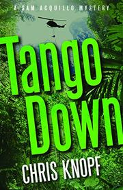 TANGO DOWN by Chris Knopf