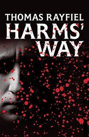 HARMS' WAY by Thomas Rayfiel